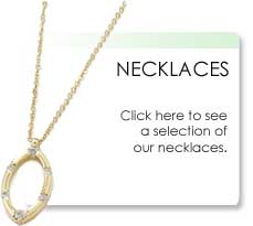 Click here to view our Necklaces page